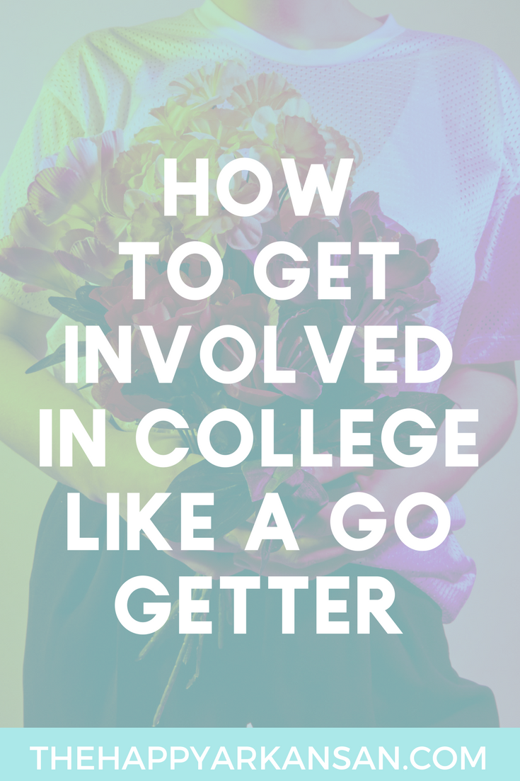 How To Get Involved In College Like A Go Getter | Getting involved in college is important, click through to find out how to get involved on your college campus like a go getter.