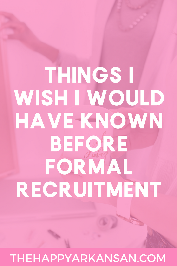 Sorority Love: Things I Wish I Would Have Known Before Formal Recruitment | Click through to learn about what multiple sorority sisters wish they knew before they went through formal recruitment so that you can be more prepared to go through recruitment.