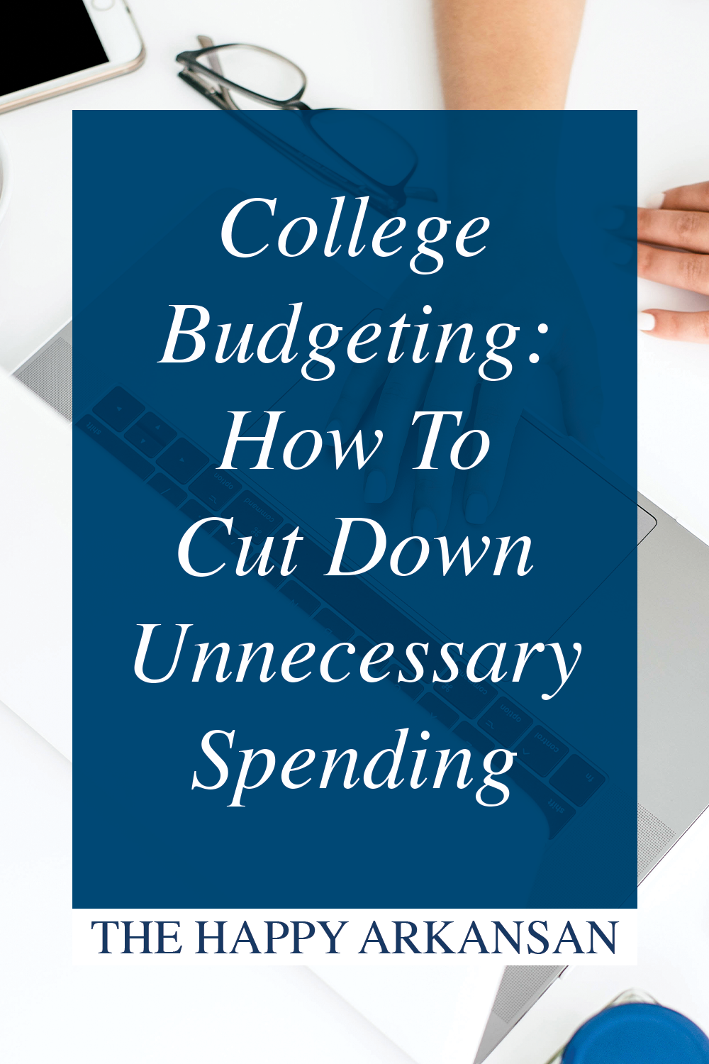 College Budgeting: How To Cut Down Unnecessary Spending | Are you spending too much in college? Check out this post on how to curb your spending in college so you can budget better and stop going in the negative.