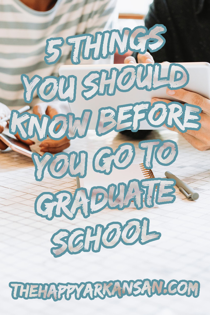 5 Things You Should Know Before You Go To Graduate School | Are you considering graduate school? Well, you should probably know these five things before you consider applying to any graduate school program. Click through to learn more about what it is like in graduate school before you go. #GraduateSchool #Academics