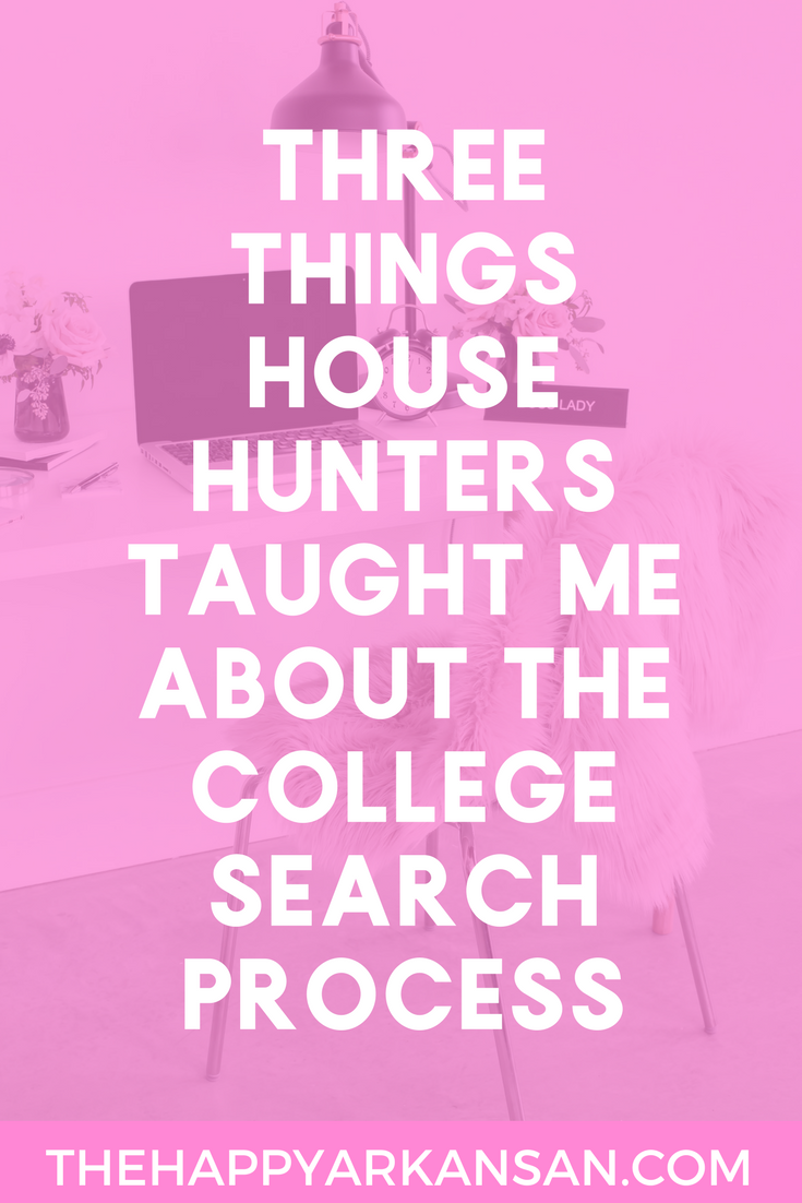 3 Things House Hunters Taught Me About The College Search Process | The college search process is difficult, but if you follow these three lessons I learned from House Hunters, it will be a little less so.