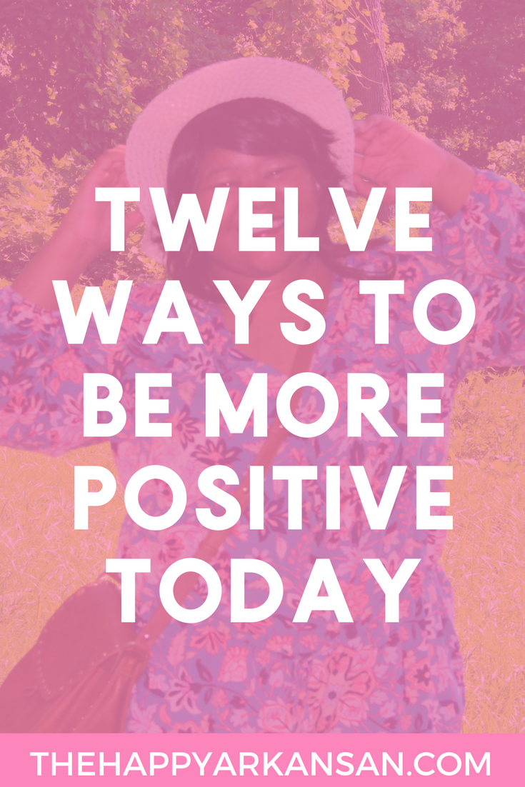 12 Ways To Be More Positive Today