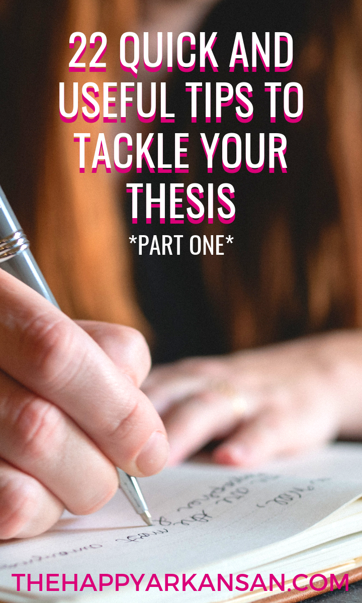 22 Quick and Useful Tips To Tackle Your Thesis (Part 1) | Tackling your thesis is pretty difficult. For many, the thesis is the first major paper they will create. Check out part one of this two part series for 11 great tips on how to tackle your thesis successfully whether you are working on your undergraduate or master's level thesis.