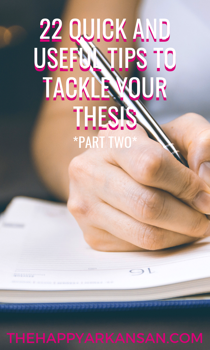 22 Quick and Useful Tips To Tackle Your Thesis (Part 2) | Tackling your thesis is pretty difficult. For many, the thesis is the first major paper they will create. Check out part two of this two part series for 11 great tips on how to tackle your thesis successfully whether you are working on your undergraduate or master's level thesis.