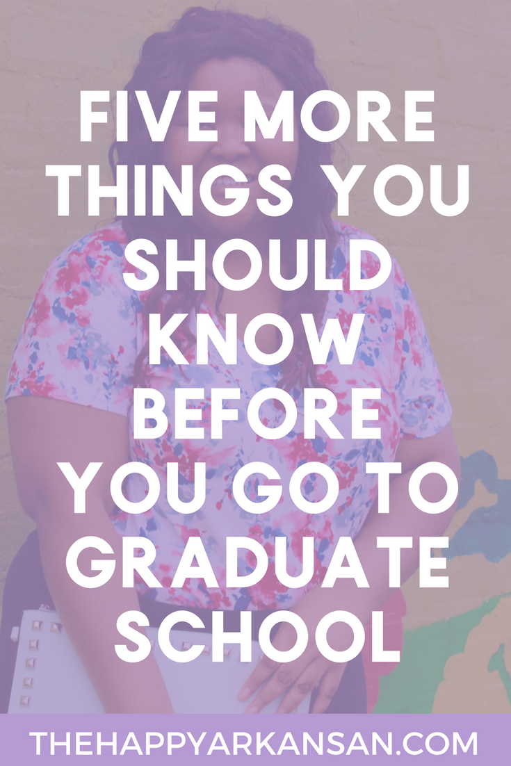 5 More Things You Should Know Before You Go To Graduate School | Graduate school is tough. After getting my Masters I wanted to revisit my post to share better tips on what you should know before graduate school.