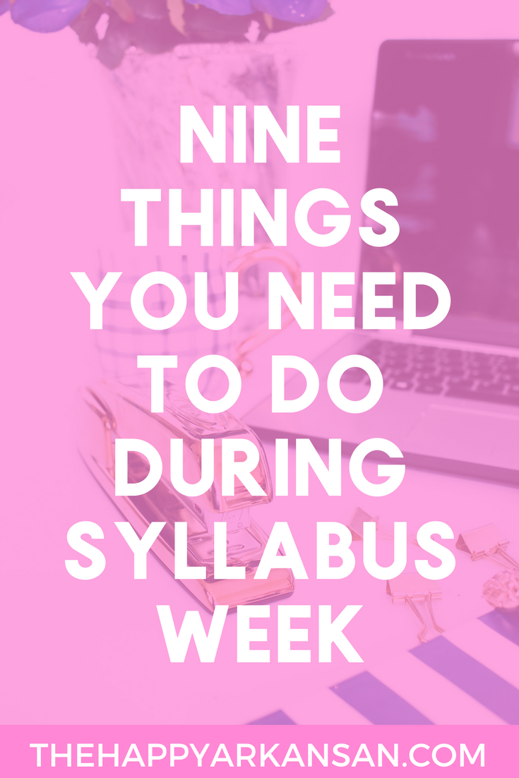 9 Things You Need To Do During Syllabus Week | Syllabus week is an important time for many students. It is a great time to get adjusted to your class schedule, get ahead on upcoming work, and check out things like financial aid to make sure you are on track for the semester. Check out this list of 9 things you need to do during syllabus week.