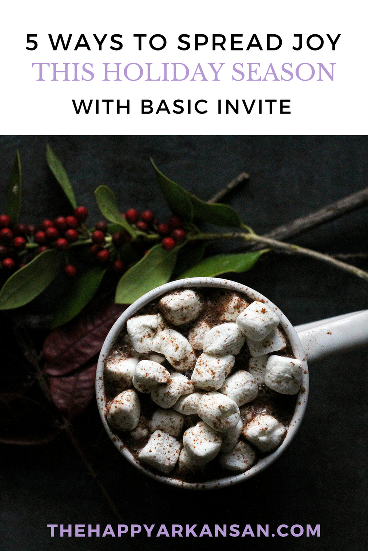 AD; 5 Ways To Spread Joy This Holiday Season With Basic Invite | Want to spread some holiday cheer this year, but you aren't sure where to start? In this collaboration with Basic Invite, I am showing you exactly how to spread joy this holiday season with time, love, and the prettiest holiday cards around.