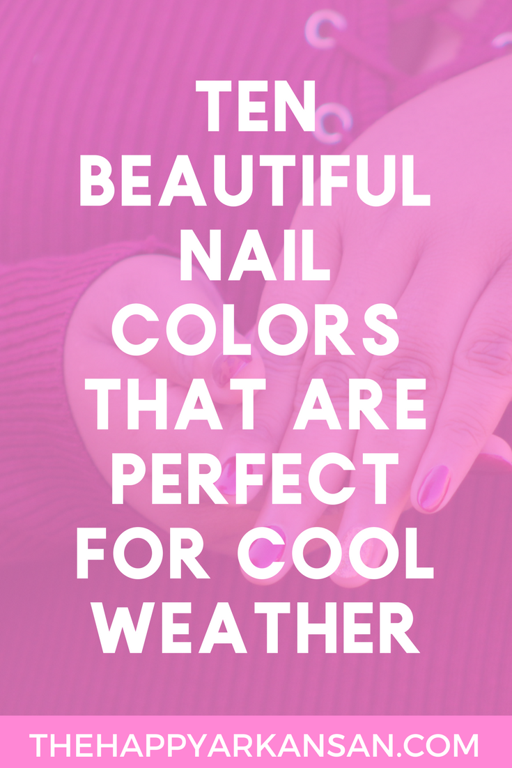 10 Beautiful Nail Colors That Are Perfect For Cool Weather - The ...