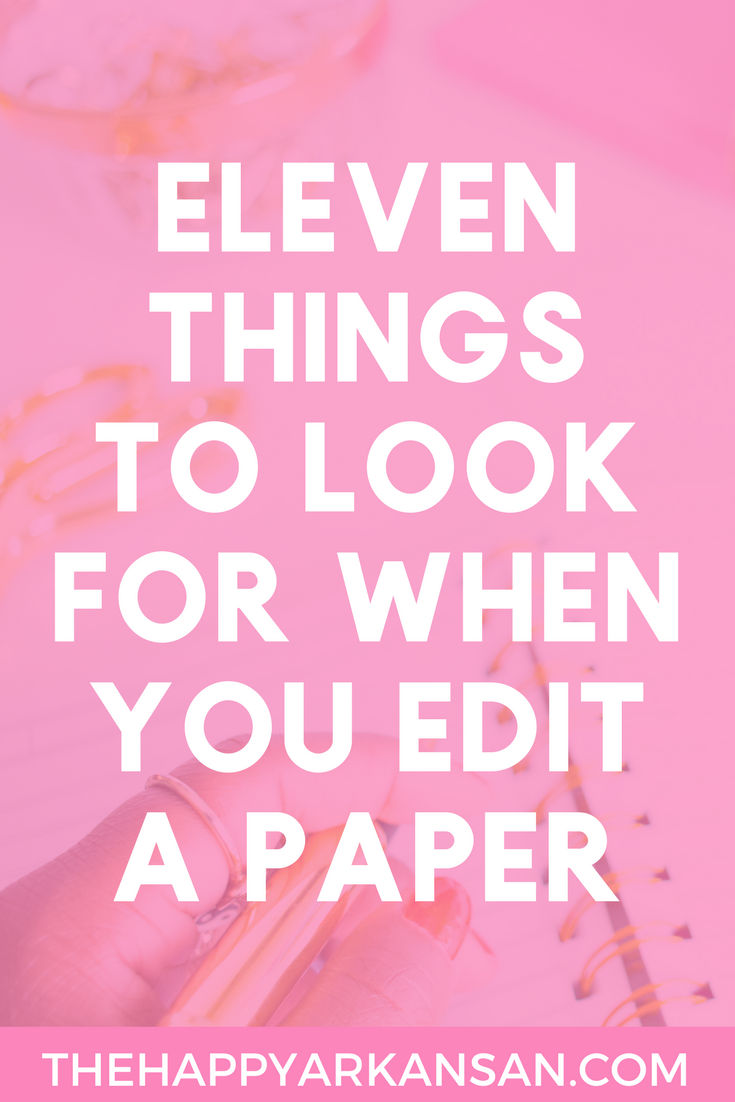 11 Things To Look For When You Edit A Paper | Editing a paper can be difficult, especially when you don't know what you are looking for. Click through for 11 things you can look for whenever you are editing a paper that will make the editing process so much easier!