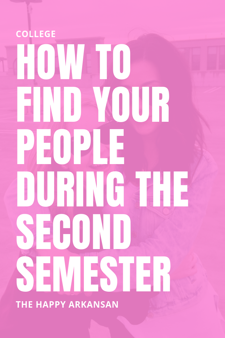 How To Find Your People During The Second Semester | It can be hard to make friends in college. It doesn't matter which semester you are in, though, you can find great friends. Today on the blog I am sharing how to find your people during the second semester so you can find people to connect with on campus after all the welcome week and first semester festivities are over.