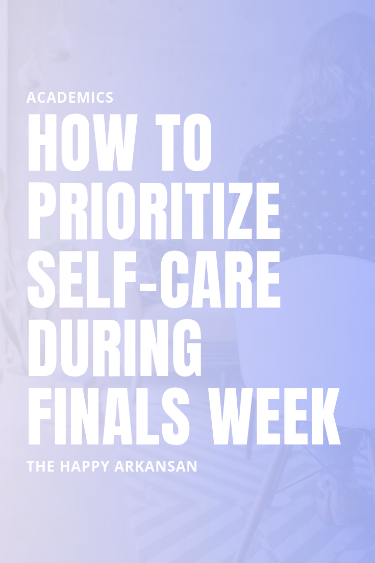 How To Prioritize Self-Care During Finals Week | Finals week can be a very stressful time for students, especially if this is your first time studying for finals. Today on the blog I am talking about how to prioritize taking care of and taking time for yourself even during a stressful time like finals week. #finalsweek #collegelife