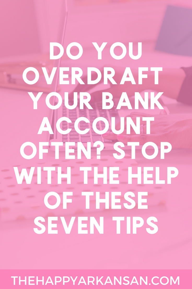 How To Stop Overdrafting Your Bank Account | Do you often find yourself overdrafting your bank account? Not anymore! Click through for seven of my best tips to help you kick your personal finance into high gear and stop making poor financial decisions.