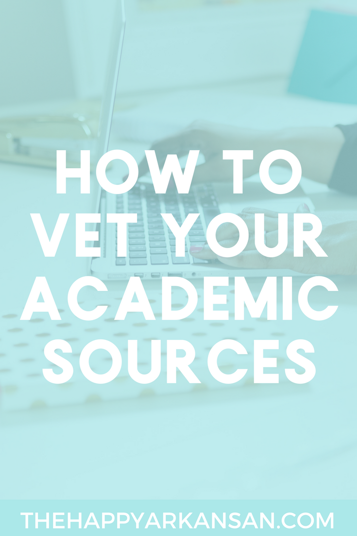How To Vet Your Academic Sources | How reputable are the sources you use for your academic research papers? If you are struggling to answer that question this post will help you vet the sources you are using so you use the best ones every time.