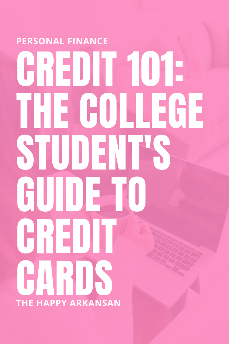 Credit 101: The College Student's Guide to Credit Cards