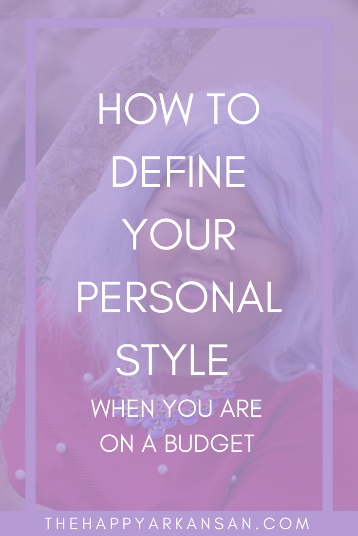 How To Define Your Personal Style (When You Are On A Budget) | Are you struggling with your personal style? Do you want to find your personal style but you can't because of monetary concerns? Well, today's blog post is for you! Read through as I share 10 ways to define your personal style, even when you are on a strict budget!