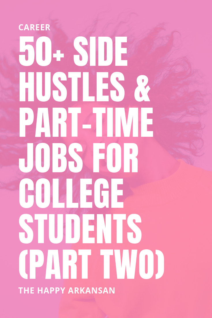 50+ Side Hustles & Part-Time Jobs For College Students (Part Two) | Are you a college student looking for a side hustle you can start this summer? Look no further than part two of my series on side hustles for college students. With so many options, you will be sure to have some money in your pocket this summer. #SideHustle #CollegeAdvice #MillennialAdvice