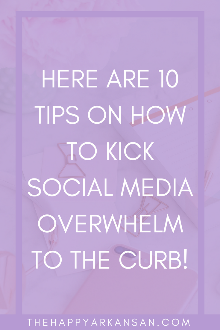 How To Stop Being Overwhelmed By Your Social Media Options | If you are a blogger or business owner in 2018, you know how overwhelming social media can be. I have 10 tips on the blog that will help you kick social media overwhelm to the curb, for good! #SocialMedia #BloggingAdvice #SocialMediaAdvice