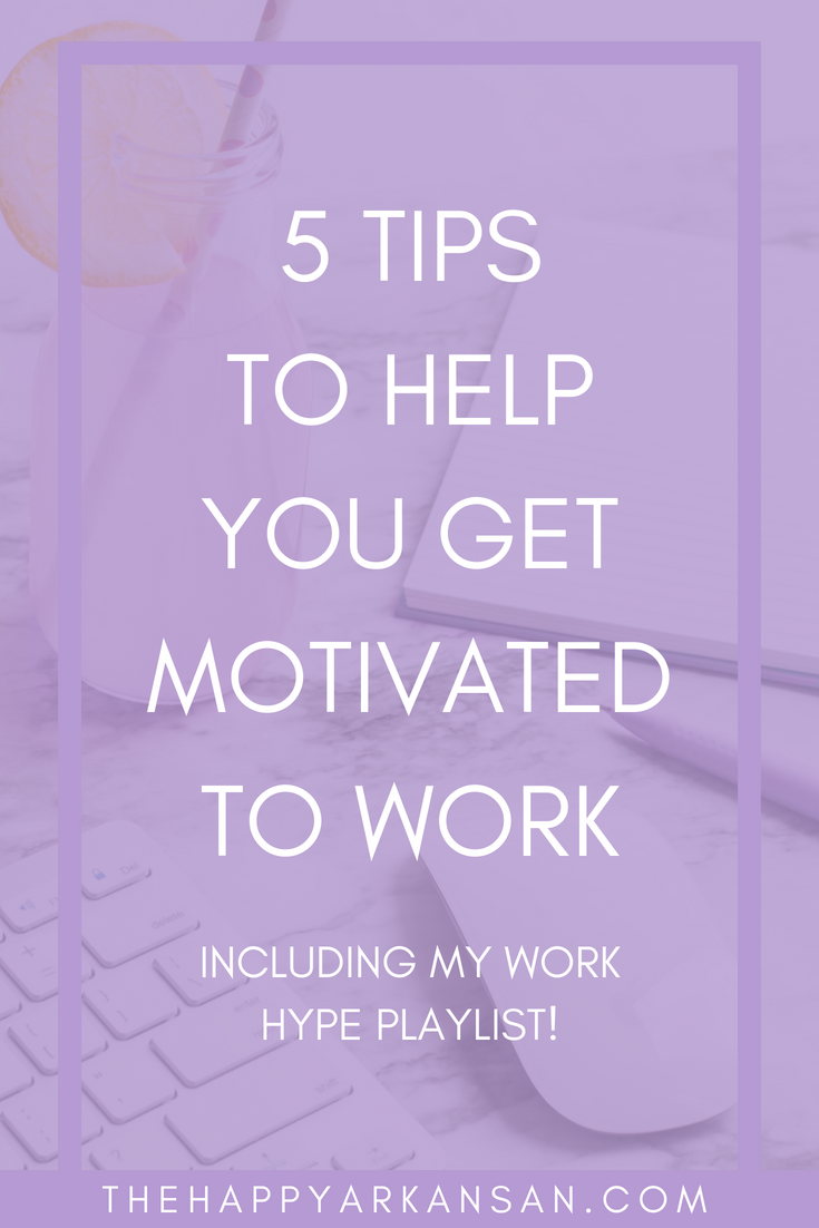 5 Tips To Help You Get Motivated To Work | Do you have issues getting motivated to work on a daily basis? Check out my post featuring five tips that will help you get motivated, including my work hype playlist! #Career #Music #MillennialBlogger