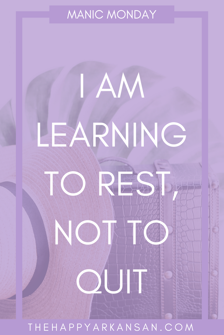 Learning To Rest, Not To Quit   For this week's Manic Monday post, I chat about the importance of rest when it comes to building your business empire. No burning out here, y'all! #Lifestyle #BusinessAdvice