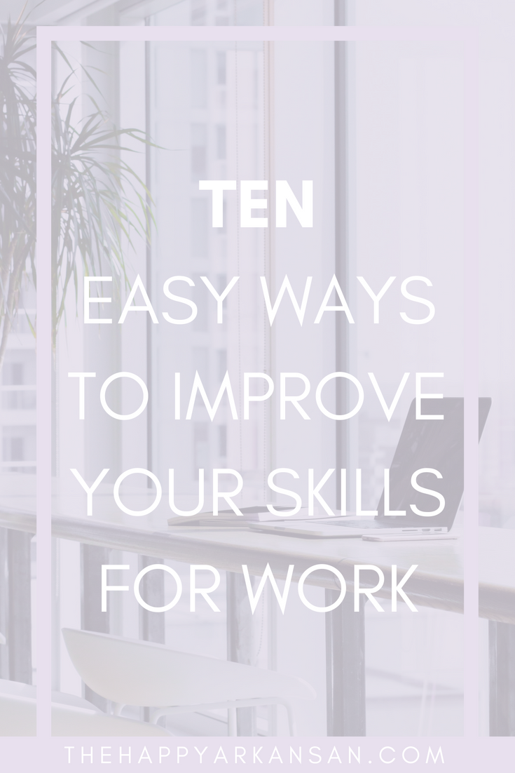 10 Ways To Improve Your Skills For Work | Are you interested in improving your skills so you can become an irreplaceable member of your team? Today on the blog I am sharing 10 easy ways to improve your skills that you can start doing today. From getting a mentor to joining Facebook groups, these tips will be easy to implement in your own life. #Career #CareerAdvice #JobAdvice
