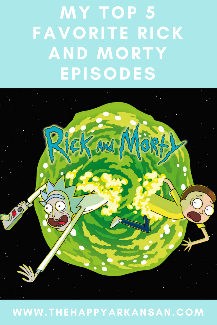 My Top 5 Favorite Rick and Morty Episodes | Rick and Morty is one of the best shows currently produced by Cartoon Network. While the fanbase can be a bit rowdy, the episodes, taken at face value, are pretty amazing. Today on my blog I am sharing five of my favorite episodes so you can get into the show if you've never watched it before, or we can compare favorite episodes if you have. #TelevisionShow #RickandMorty #Top5List