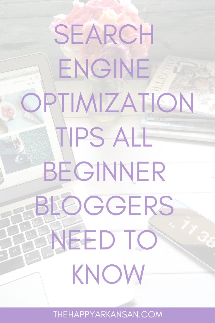 Search Engine Optimization Tips All Beginner Bloggers Need To Know | Are you excited to take your search engine knowledge to the next level? Click through to learn 12 tips that will give you a crash course on SEO and what works for bloggers. #SearchEngineOptimization #SEO #BloggingTips #BloggingAdvice