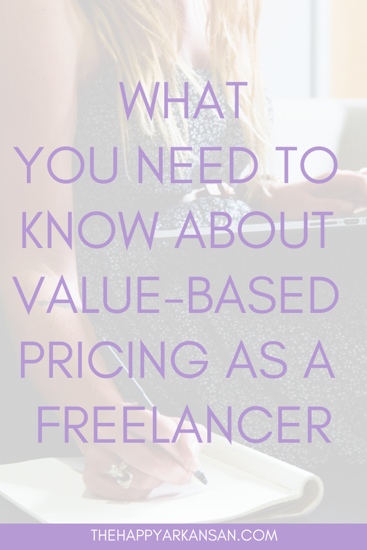 What You Need To Know About Value-Based Pricing As A Freelancer | One of the hardest parts about freelancing is deciding what to charge. Read this blog for some advice on how to value your freelance pricing more through value-based pricing. #FreelanceAdvice #Freelancing #MakeMoneyOnline