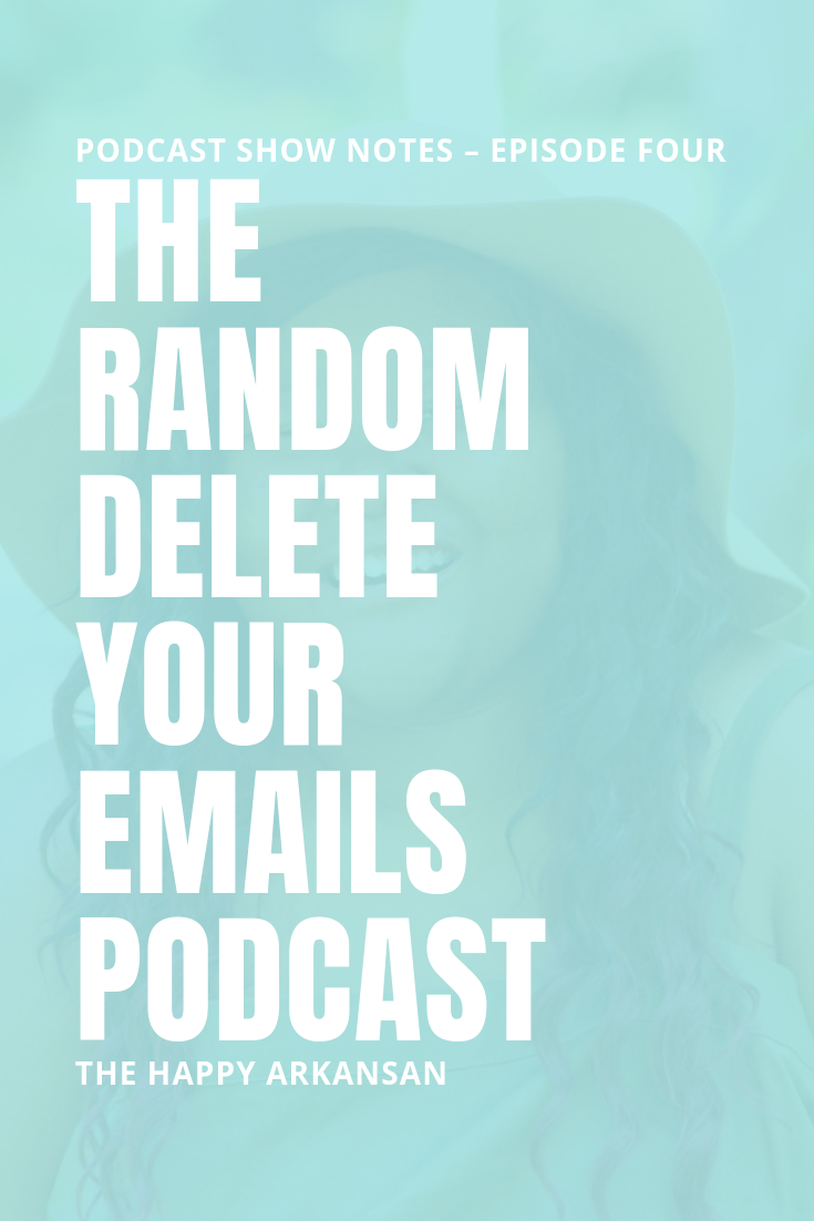 Episode 4: The Random Delete Your Emails Podcast | In this episode of The Happiness Looks Like Me Podcast, I go a little bit off the rails. We chat about some screenshots in my phone, the importance of deleting your emails, and other random things that make me happy.