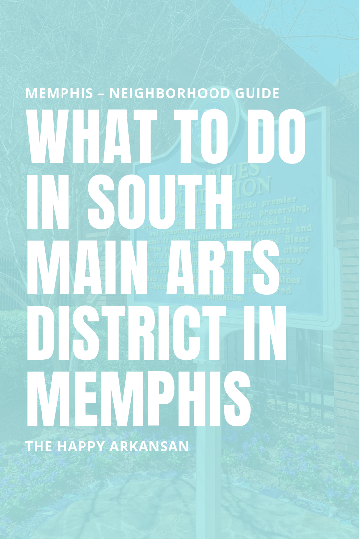What To Do In South Main Arts District In Memphis | Memphis is full of amazing stuff to do, but what if you find yourself in South Main Arts District? Check out my list of recommendations for Memphis' first suburb so you have something to do next time you're in that neck of the woods. #Memphis #MemphisTennessee #DowntownMemphis #TravelGuide #NeighborhoodGuide #TravelBlogger