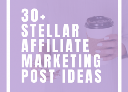30+ Stellar Affiliate Marketing Post Ideas | Need some ideas on how to craft an affiliate marketing message? Check out my post all about affiliate marketing post ideas so you are prepared with ideas that will help convert your audience and make affiliate sales. #AffiliateMarketing #BloggingAdvice #Blogging #BlogPostIdeas