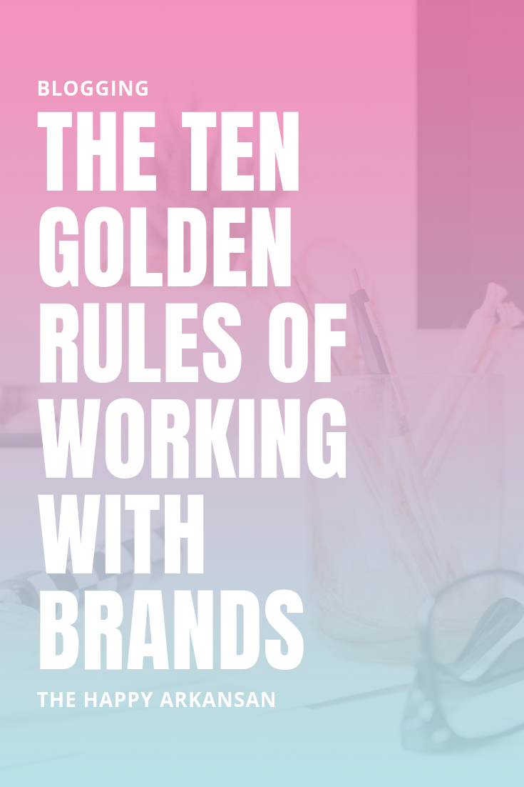 The Ten Golden Rules Of Working With Brands | Do you want to work with brands but you don't know where to begin? Start with this article that will give you everything you need to get started. Getting blog sponsorships doesn't have to be hard, especially if you follow these golden rules. #Blogging #BloggingAdvice #BlogAdvice #BrandDeals