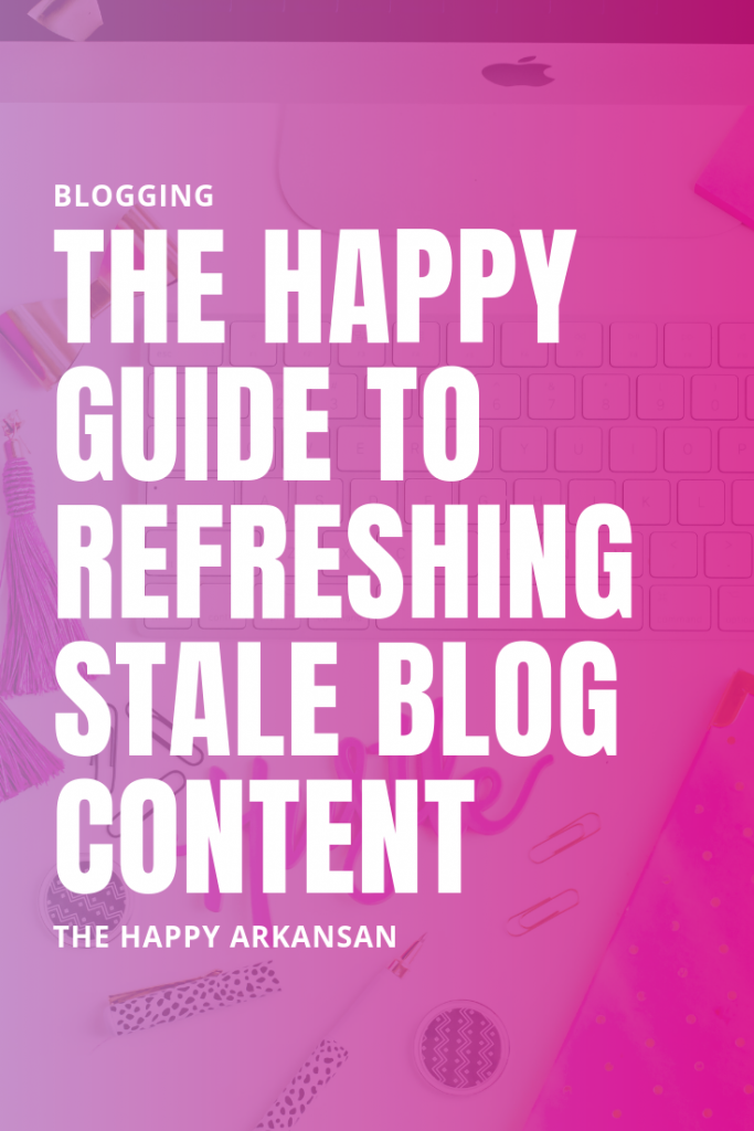 The Happy Guide To Refreshing Stale Blog Content | Updating your old blog content is crucial for growth. Here is my step-by-step guide to making your old content work for you. #Blogging #BloggingAdvice #ContentCreation #BlogPostOptimization