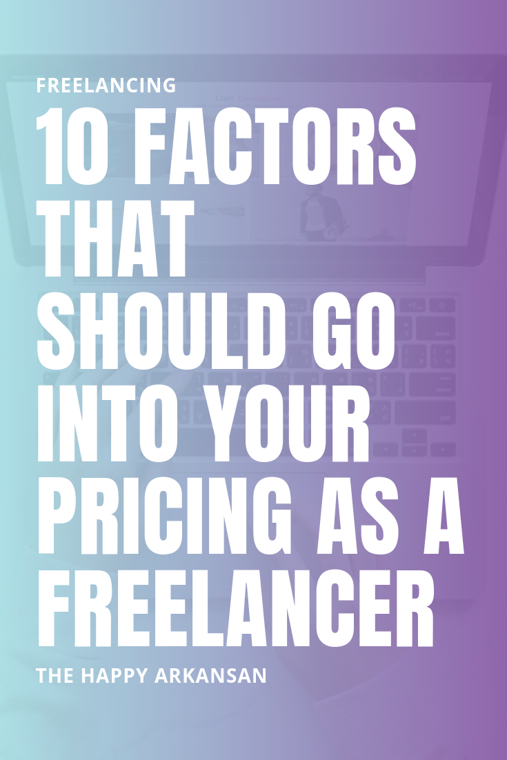 10 Factors That Should Go Into Your Pricing As A Freelancer   Understanding pricing as a freelancer can be frustrating. There is no definitive pricing formula, but there are a ton of factors to consider. Read this blog post for ten things to consider as you are pricing your work as a freelancer. #Freelancing #FreelanceTips #FreelanceAdvice