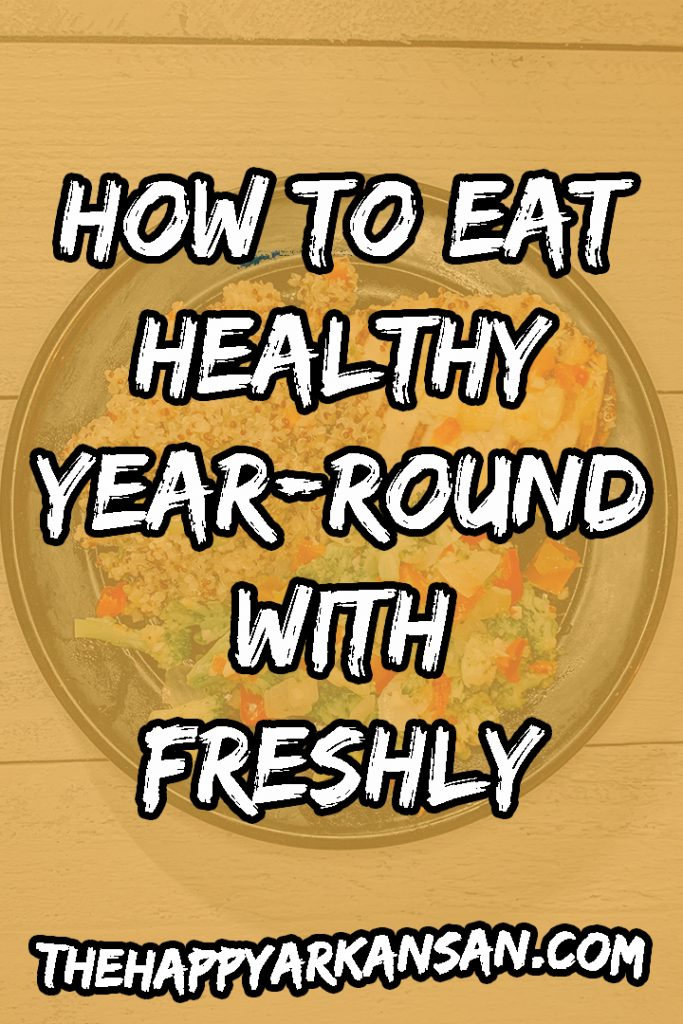 How To Eat Healthy Year-Round With Freshly