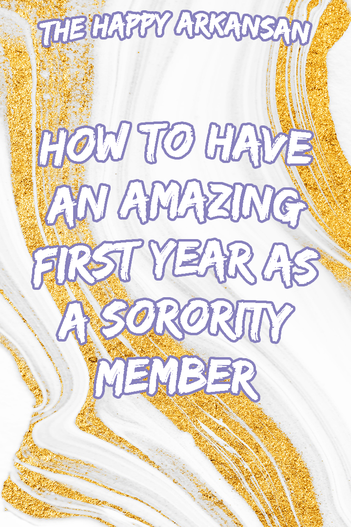 How To Have An Amazing First Year As A Sorority Member